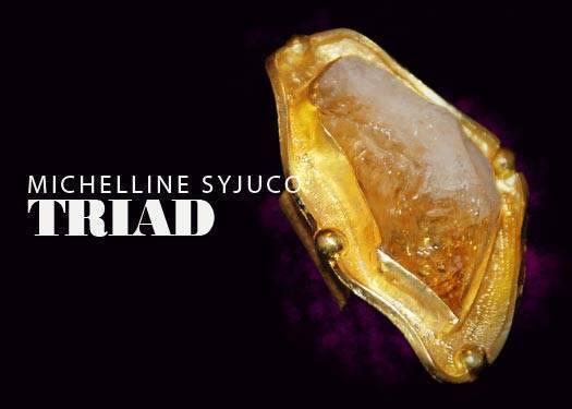 Michelline Syjuco: Triad