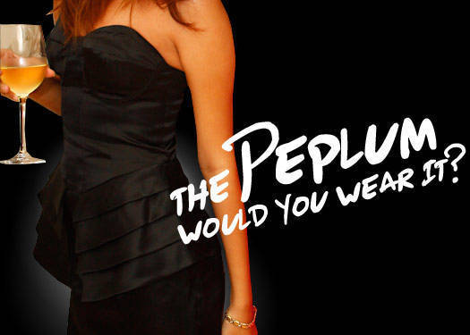 The Peplum: Would You Wear It?
