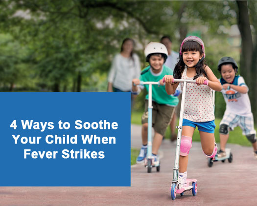 4 Ways to Soothe Your Child When Fever Strikes