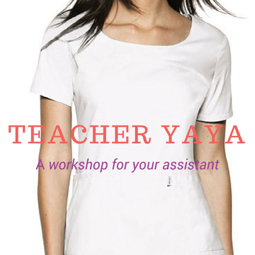 Teacher Yaya: A Workshop For Your Assistant