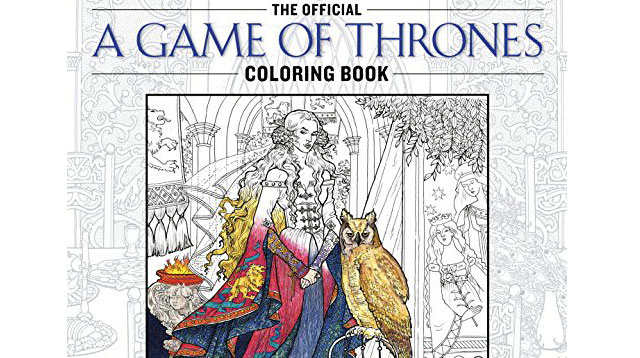 "There's A ""Game of Thrones"" Coloring Book! (Yes, That's Right.)"
