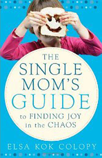 The Single Mom's Guide to Finding Joy in Chaos