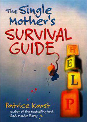 The Single Mother's Survival Guide