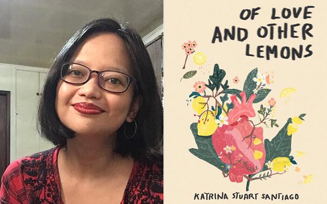 filipina writers: Katrina Stuart Santiago's Of Love and Other Lemons