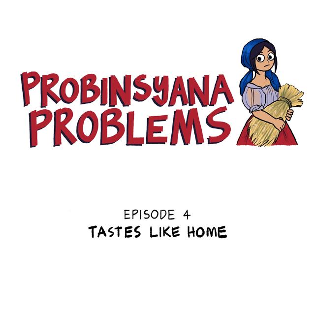 Probinsyana Problems Episode 4: Tastes Like Home