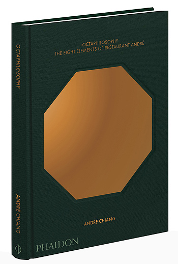Octaphilosophy: The Eight Elements of Restaurant Andre by Andre Chiang