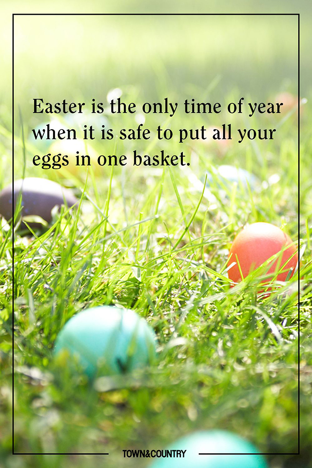 19 Best Easter Quotes Inspiring Easter Sayings For The Holiday